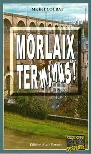 Michel Courat - Morlaix terminus.