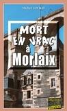 Michel Courat - Mort en vrac à Morlaix - Un polar breton teinté d'humour.