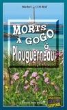 Michel Courat - Morts à Gogo à Plouguerneau - Une vengeance bretonne.