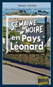 Michel Courat - Semaine noire en pays léonard.
