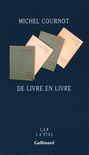 Michel Cournot - De livre en livre.