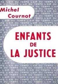 Michel Cournot - Les enfants de la justice.