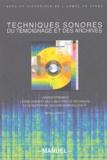 Michel Courty - Techniques sonores du temoignage et des archives - Recueil du témoignage oral et conservation des enregistrements anciens. 1 Cédérom