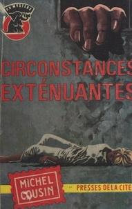 Michel Cousin - Circonstances exténuantes.