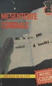 Michel Cousin - Mésentente cordiale.