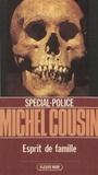 Michel Cousin - Spécial-police : Esprit de famille.