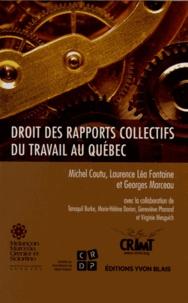 Michel Coutu et Laurence Léa Fontaine - Droit des rapports collectifs du travail au Québec.