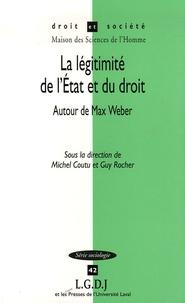 Michel Coutu et Guy Rocher - La légitimité de l'Etat et du droit - Autour de Max Weber.