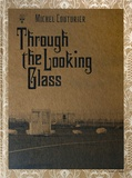 Michel Couturier - Through the looking glass.