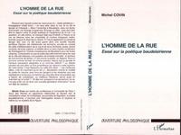 Michel Covin - L'homme de la rue. - Essai sur la poétique baudelairienne.