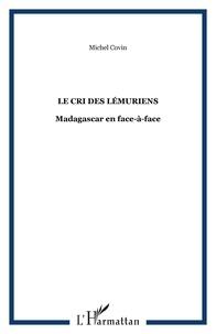 Michel Covin - Le cri des lémuriens - Madagascar en face-à-face.