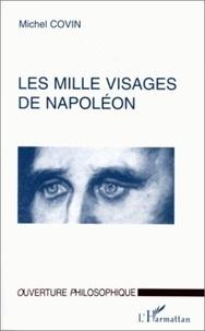 Michel Covin - Les mille visages de Napoléon.
