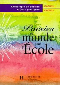 Openwetlab.it POESIES DU MONDE POUR L'ECOLE. Anthologie de poésies et jeux poétiques Image
