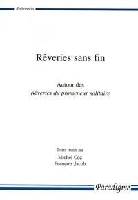 Michel Coz et François Jacob - Rêveries sans fin - Autour des Rêveries du promeneur solitaire.