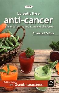 Michel Crépin - Le petit livre anti-cancer.