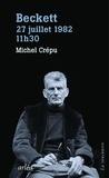 Michel Crépu - Beckett, 27 juillet 1982, 11h30.