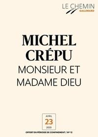 Michel Crépu - Le Chemin (N°12) - Monsieur et Madame Dieu.