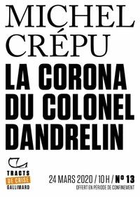 Michel Crépu - Tracts de Crise (N°13) - La Corona du colonel Dandrelin.