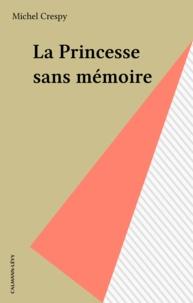 Michel Crespy - La Princesse sans mémoire.