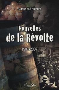 Michel Crespy et Antoine Blanchemain - Nouvelles de la révolte 1907-2007.