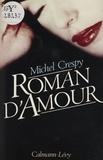 Michel Crespy - Roman d'amour.