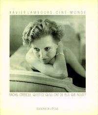 Michel Cressole et Xavier Lambours - Ciné-monde.