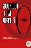 Michel Creton et  Association Turbulences - Pourquoi je me crève ?.