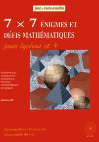 Michel Criton - 7 x 7 énigmes et défis mathématiques pour lycéens et + du championnat international des jeux mathématiques et logiques.