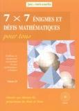 Michel Criton - 7 x 7 énigmes et défis mathématiques pour tous - Du 13e et 14e Championnat International des Jeux Mathématiques et Logiques.
