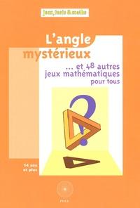 Michel Criton - L'angle mystérieux - Et 48 autres jeux mathématiques pour tous.