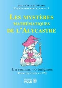 Michel Criton - Les mystères mathématiques de l'Alycastre.