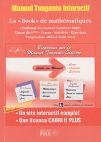 """Michel Criton et Martine Janvier - Manuel Tangente Interactif Le """"Book"""" de mathématiques 6e - Le premier manuel scolaire interactif."""