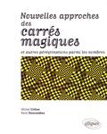 Michel Criton et René Descombes - Nouvelles approches des carrés magiques et autres pérégrinations parmi les nombres.