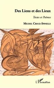 Michel Croce-Spinelli - Des Liens et des Lieux - Textes et Poèmes.