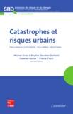 Michel Cros et Sophie Gaultier-Gaillard - Catastrophes et risques urbains - Nouveaux concepts, nouvelles réponses.
