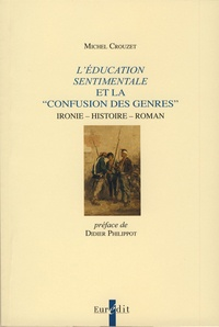 """Michel Crouzet - L'éducation sentimentale et la """"confusion des genres"""" - Ironie - Histoire - Roman."""