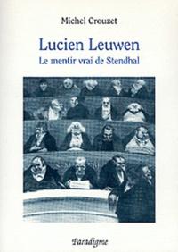 """Michel Crouzet - """"Lucien Leuwen"""" - Le mentir vrai de Stendhal."""