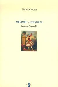 Michel Crouzet - Mérimée - Stendhal - Roman, nouvelle.