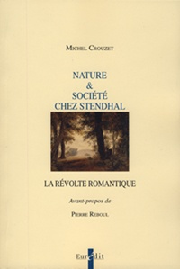 Télécharger des livres ipod Nature et Société chez Stendhal  - La révolte romantique  par Michel Crouzet (French Edition) 9782848302423