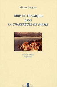 Michel Crouzet - Rire et tragique dans La Chartreuse de Parme.