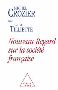 Michel Crozier et Bruno Tilliette - Nouveau regard sur la société française.