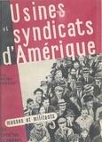 Michel Crozier - Usines et syndicats d'Amérique.