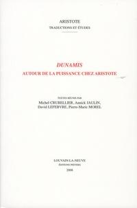 Michel Crubellier et Annick Jaulin - Dunamis - Autour de la puissance chez Aristote.