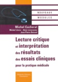 Michel Cucherat - Lecture critique et interprétation des résultats des essais cliniques pour la pratique médicale.