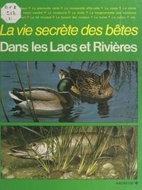 Michel Cuisin et Carl Brenders - La vie secrète des bêtes dans les lacs et les rivières.