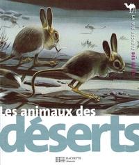 Michel Cuisin et Wolfgang Weber - Les animaux des déserts.