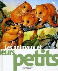 Michel Cuisin et Thierry Desailly - Les animaux et leurs petits.