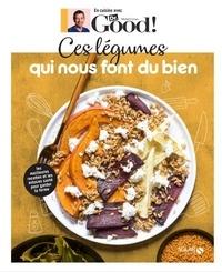 Michel Cymes et Carole Garnier - Ces légumes qui nous font du bien.