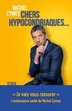 Michel Cymes - Chers hypocondriaques....