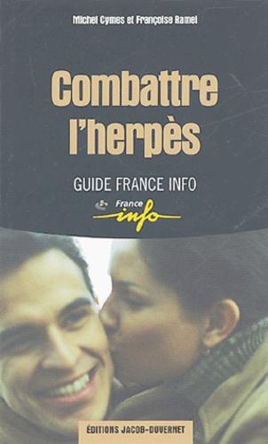 Michel Cymes et Françoise Ramel - Combattre l'herpès.